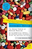 Overdosed America: The Broken Promise of American Medicine (P.S.)