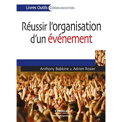 Réussir l'organisation d'un événement (Livres outils - Communication)