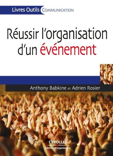 Réussir l'organisation d'un événement (Livres outils - Communication) par Anthony Babkine