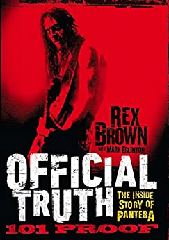 Official Truth, 101 Proof: The Inside Story of Pantera par [Brown, Rex]