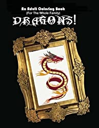An Adult Coloring Book (For The Whole Family!) - Dragons! by Scott Shannon (2015-09-17)