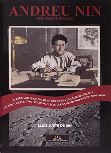 Andreu Nin, Siguiendo tus pasos por Lluís Juste de Nin
