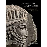 Mountains and lowlands : ancient Iran and Mesopotamia