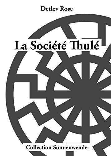 La société Thulé Légende, mythe et réalité (SONNENWENDE) par Detlev Rose