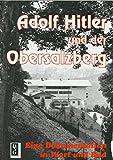 Adolf Hitler und der Obersalzberg: Eine Dokumentation in Wort und Bild - Josef Neul