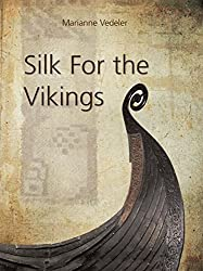 Silk for the Vikings (Ancient Textiles Series)