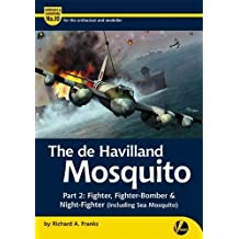 De Havilland Mosquito: Part 2: Fighter, Fighter-Bomber & Night-Fighter (Including Sea Mosquito) (Airframe & Miniature)