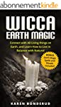 Wicca Earth Magic: Connect with All L...