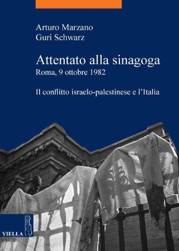 Attentato alla sinagoga. Roma, 9 ottobre 1982: Il conflitto israelo-palestinese e l'Italia (La storia. Temi Vol. 30)