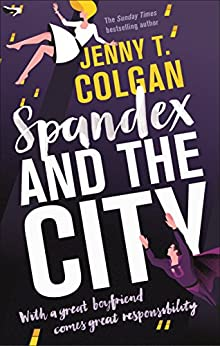 Spandex and the City by [Colgan, Jenny T.]