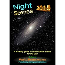 Nightscenes 2015: A Monthly Guide to the Astronomical Events for the Year