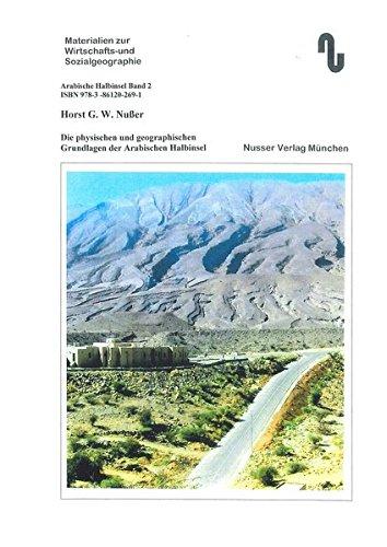 Die physischen und geographischen Grundlagen der Arabischen Halbinsel: Geographie, Topographie und Geomorphologie (Arabische Halbinsel) -