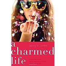 A Charmed Life (The Charmed Life) by Jenny B. Jones (2012-04-30)