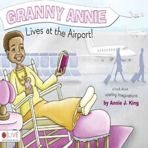 Granny Annie Lives at the Airport!  Audiolibri