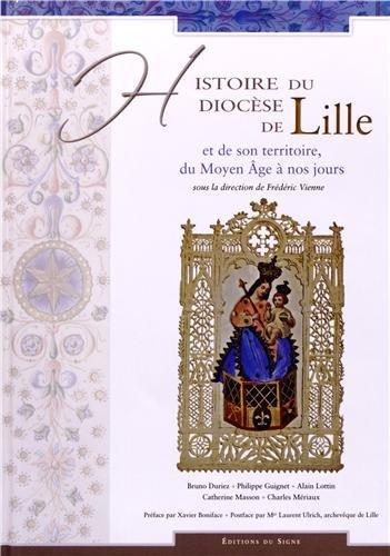 Histoire du diocèse de Lille et de son territoire, du Moyen-âge à nos jours