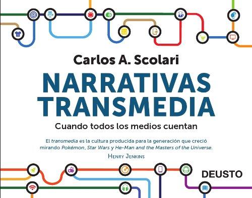 Narrativas transmedia: Cuando todos los medios cuentan (Sin colección) por Carlos Alberto Scolari