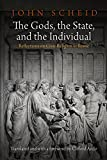 The Gods, the State, and the Individual: Reflections on Civic Religion in Rome (Empire and After)