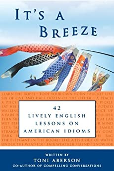 Book cover image for It's A Breeze: 42 Lively English Lessons on American Idioms