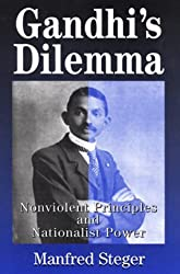 Gandhi's Dilemma: Nonviolent Principles and Nationalist Power by NA NA (2000-10-06)
