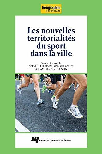Les nouvelles territorialités du sport dans la ville par Sylvain Lefebvre