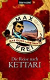 Max Frei: Die Reise nach Kettari