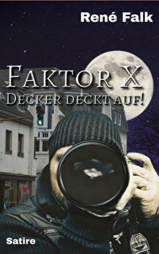 Faktor X (Decker deckt auf! 1)