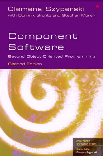 Component Software:Beyond Object-Oriented Programming (ACM Press)