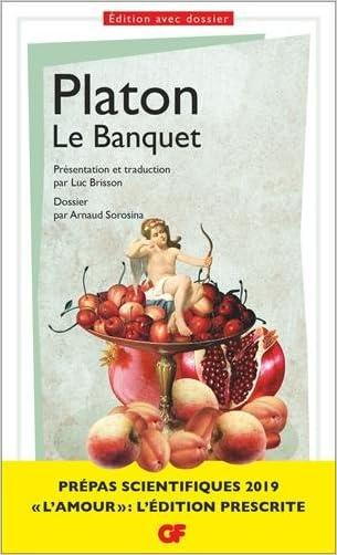 Le Banquet, Platon - Prépas scientifiques 2018-2019 - Edition prescrite - Thème philosophie
