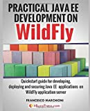 Practical Java EE Development on WildFly