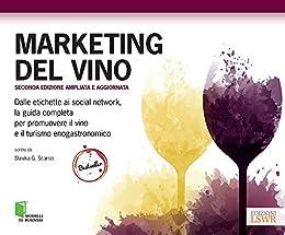 Marketing Del Vino - Seconda edizione: Seconda edizione ampliata e aggiornata di [Scarso, Slawka]