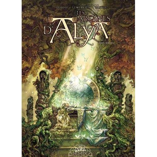 Les arcanes d'Alya, Tome 2 : Ames soeurs