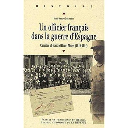 Un officier français dans la guerre d'Espagne : Carrière et écrits d'Henri Morel (1919-1944)