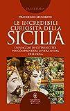 Le incredibili curiosità della Sicilia (Italian Edition)