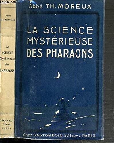 LA SCIENCE MYSTERIEUSE DES PHARAONS.