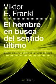 El hombre en busca del sentido último par Viktor E. Frankl