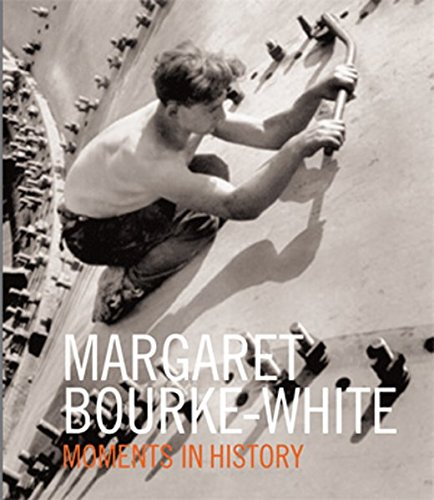 Margaret Bourke-White Moments of History par MARGARET BOURKE-WHITE