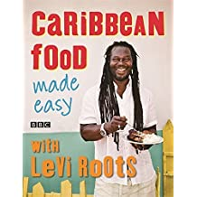 Caribbean Food Made Easy: With Levi Roots by Roots, Levi (2014) Paperback