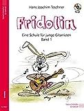 : Fridolin: Eine Schule für junge Gitarristen. Band 1 mit CD