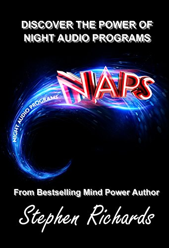 NAPS: Discover The Power Of Night Audio Programs (English Edition) de [Richards