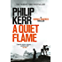 A Quiet Flame: Bernie Gunther Mystery 5