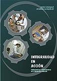 INTEGRALIDAD EN ACCION: Fundamentos y Herramientas de la Medicina Familiar