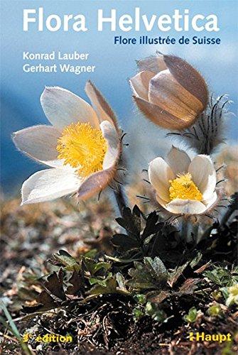 Flora Helvetica: Flore illustree de Suisse. Clef de determination