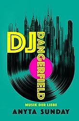 DJ Dangerfield: Musik der Liebe