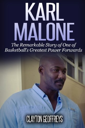 Karl Malone: The Remarkable Story of One of Basketball's Greatest Power Forwards (Basketball Biography Books, Band 13) - Deron Williams, Basketball