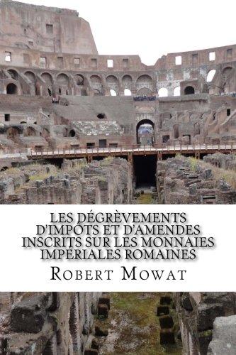Les dégrèvements d'impôts et d'amendes inscrits sur les monnaies impériales romaines par Robert Mowat