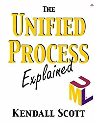 The Unified Process Explained by Kendall Scott (2001-12-06)