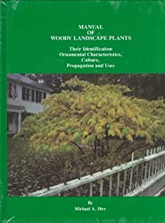 Manual of Woody Landscape Plants: Their Identification, Ornamental Characteristics, Culture, Propagation and Uses by Michael A. Dirr (1990-07-02)