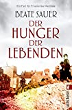 Der Hunger der Lebenden von Beate Sauer