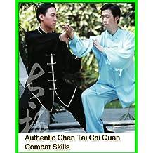 Authentic Chen Tai Chi quan combat skills (English Edition)