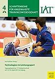Technologien im Leistungssport: Tagungsband zur 17. Frühjahrsschule am 15./16. April 2015 in Leipzig (Schriftenreihe für Angewandte Trainingswissenschaft 4)